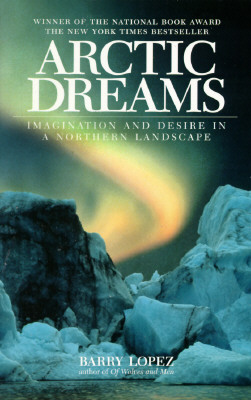 Image for ARCTIC DREAMS: Imagination and Desire in a Norther