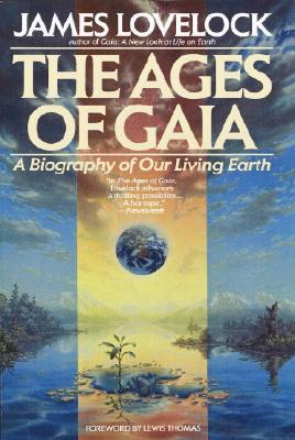 The Ages of Gaia, Lovelock, James; Thomas, Lewis [editor]
