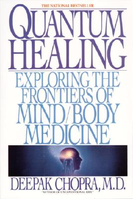 Image for Quantum Healing: Exploring the Frontiers of Mind/Body Medicine