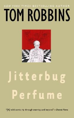 Jitterbug Perfume, Tom Robbins