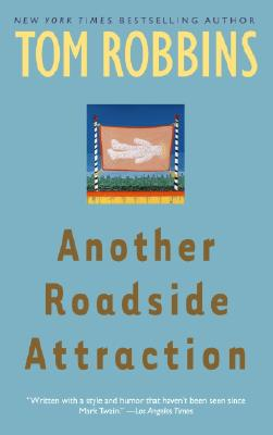 Another Roadside Attraction: A Novel, Tom Robbins