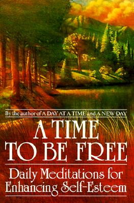 Image for A Time to Be Free: Daily Meditations for Enhancing Self-Esteem
