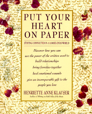 Image for Put Your Heart on Paper: Staying Connected In A Loose-Ends World