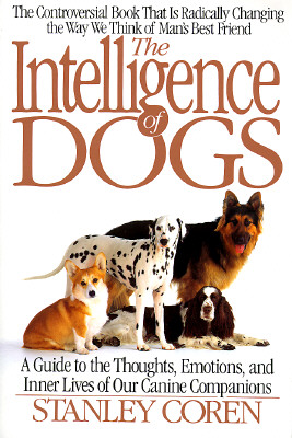 Image for The Intelligence of Dogs: A Guide To The Thoughts, Emotions, And Inner Lives Of Our Canine Companions