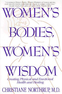 Image for Women's Bodies, Women's Wisdom: Creating Physical  And Emotional Health