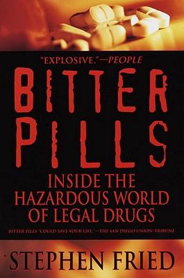 Image for Bitter Pills: Inside the Hazardous World of Legal Drugs