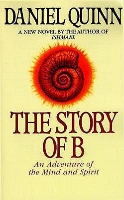 The Story of B (Ishmael Series), Quinn, Daniel