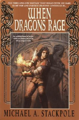 When Dragons Rage, MICHAEL A. STACKPOLE