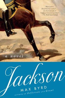 Jackson: A Novel, Max Byrd
