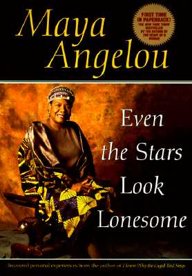 Even the Stars Look Lonesome, Angelou, Maya
