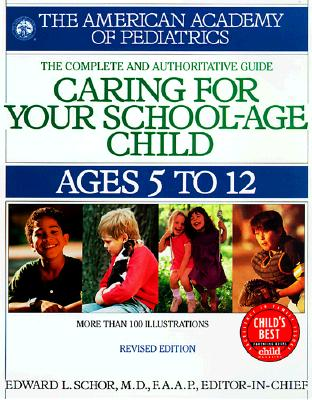 Image for Caring for Your School-Age Child: Ages 5 to 12