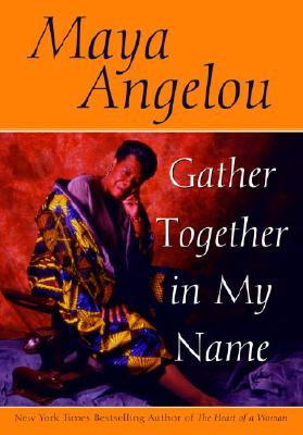 Gather Together in My Name, Angelou, Maya