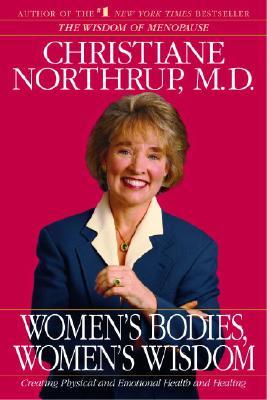 Women's Bodies, Women's Wisdom, Northrup, Christiane