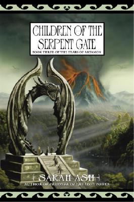 Image for CHILDREN OF THE SERPENT GATE BOOK THREE OF THE TEARS OF ARTAMON