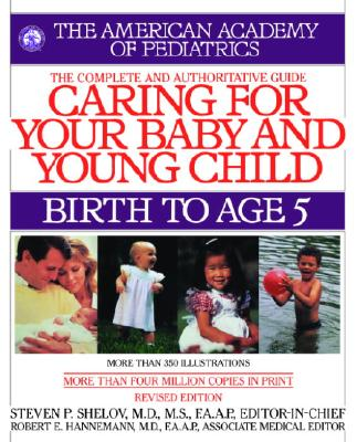 Image for Caring for Your Baby and Young Child, Revised Edition: Birth to Age 5 (Shelov, Caring for your Baby and Young Child, Birth to Age 5)