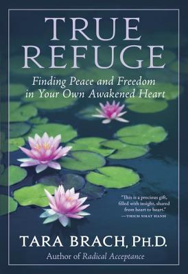 Image for True Refuge: Finding Peace and Freedom in Your Own Awakened Heart