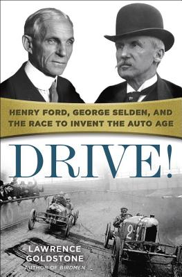 Image for Drive!: Henry Ford, George Selden, and the Race to Invent the Auto Age
