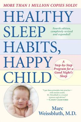 Image for Healthy Sleep Habits, Happy Child, 4th Edition: A Step-by-Step Program for a Good Night's Sleep