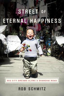 Image for Street of Eternal Happiness: Big City Dreams Along a Shanghai Road