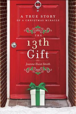 Image for The 13th Gift: A True Story of a Christmas Miracle