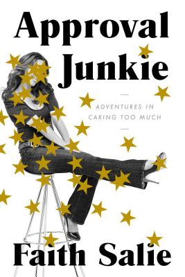 Image for Approval Junkie: Adventures in Caring Too Much