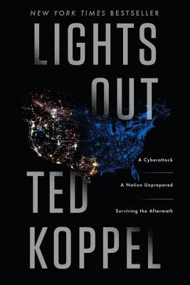 Image for LIGHTS OUT A CYBERATTACK A NATION UNPREPARED SURVIVING THE AFTERMATH