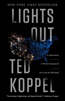 Image for Lights Out: A Cyberattack, A Nation Unprepared, Surviving the Aftermath
