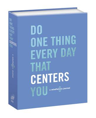 Image for Do One Thing Every Day That Centers You: A Mindfulness Journal (Do One Thing Every Day Journals)