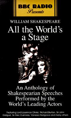 Image for All the World's a Stage: BBC Audio Anthology of Speeches Performed By the World's Leading Actors