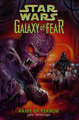 Army of Terror (Star Wars: Galaxy of Fear, Book 6), John Whitman