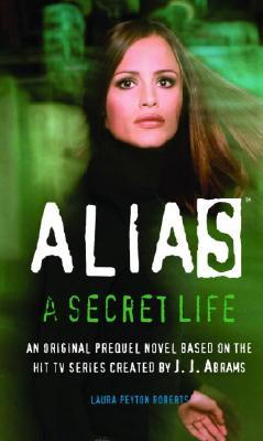 A Secret Life (Alias), Laura Peyton Roberts
