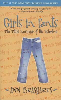Girls in Pants: The Third Summer of the Sisterhood (Sisterhood of Traveling Pants, Book 3), ANN BRASHARES