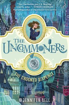 Image for The Uncommoners #1: The Crooked Sixpence