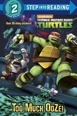 Image for Too Much Ooze! (Teenage Mutant Ninja Turtles) (Step into Reading)