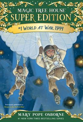 World at War, 1944 (Magic Tree House (R) Super Edition), Mary Pope Osborne