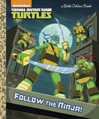 Image for Follow the Ninja! (Teenage Mutant Ninja Turtles) (Little Golden Book)