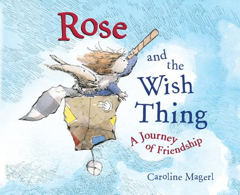 Rose and the Wish Thing, Magerl, Caroline