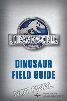 Image for Jurassic World Dinosaur Field Guide (Jurassic World)