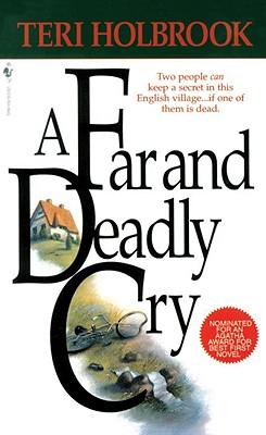 A Far and Deadly Cry, Holbrook, Teri