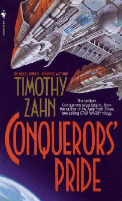 Conquerors' Pride (The Conquerors Saga, Book One), Zahn, Timothy
