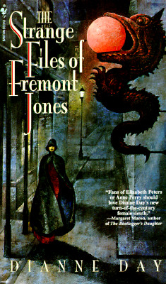 The Strange Files of Fremont Jones  A Fremont Jones Mystery, Day, Dianne