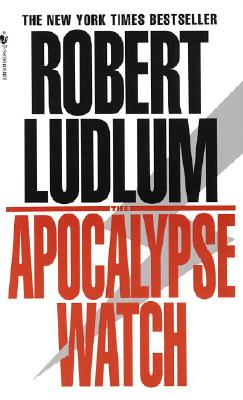 The Apocalypse Watch, Ludlum, Robert