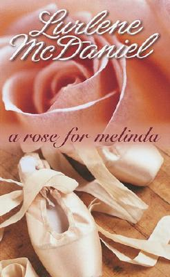 A Rose For Melinda, Lurlene McDaniel