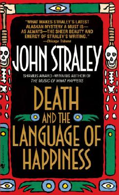 Death and the Language of Happiness, Straley, John