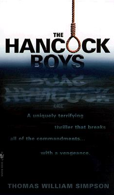 The Hancock Boys:  A Uniquely Terrifying Thriller That Breaks All of the Commandments...With a Vengeance, Simpson, Thomas William