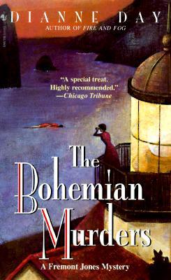 The Bohemian Murders: A Fremont Jones Mystery, Dianne Day