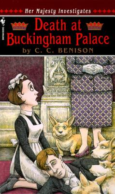 Death at Buckingham Palace  Her Majesty Investigates, Benison, C.C.