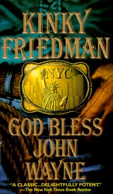 Image for God Bless John Wayne (Kinky Friedman Novels)