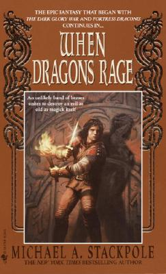 When Dragons Rage, Michael A Stackpole