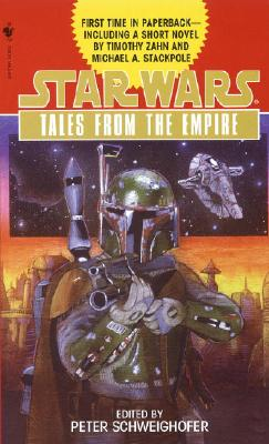 Tales from the Empire : Stories from Star Wars Adventure Journal (Star Wars.), Peter Schweighofer